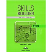 Skills Builder for Young Learners (Revised - 2018 Exam)  Flyers 1 Teacher`s Book