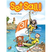 Set Sail 3. Teacher's Book. (interleaved). Книга для учителя