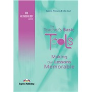 the teacher's basic tools efl methodology updated: making our lessons memorable. как сделать уроки незабываемыми.